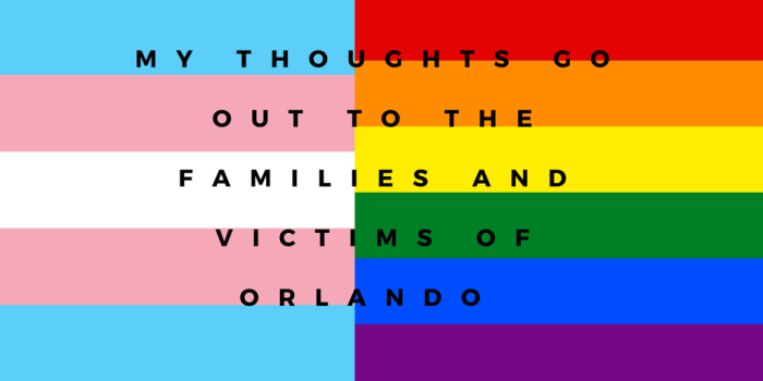 My thoughts go out to the families and victims of Orlando